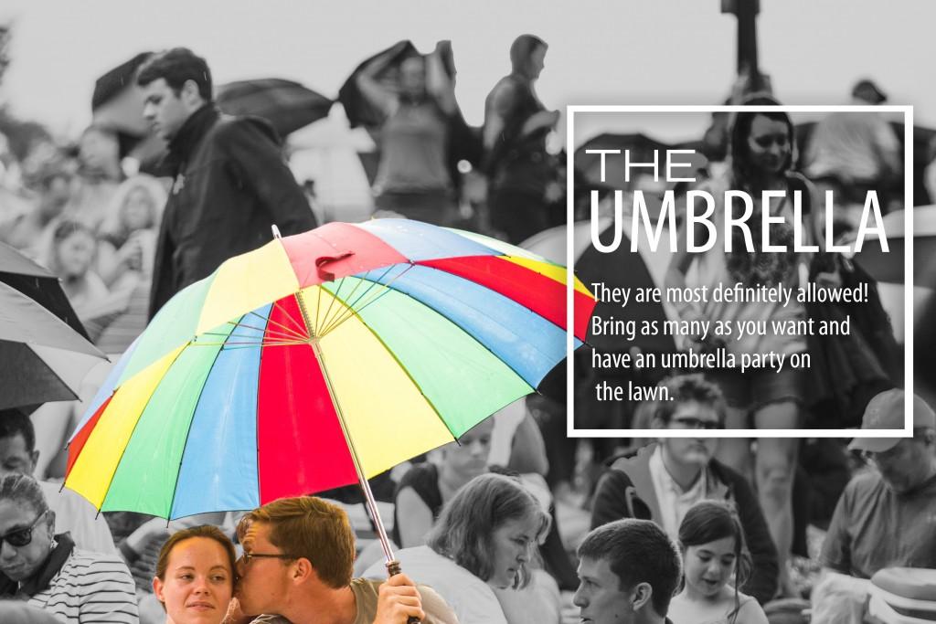 Umbrellas for everyone! Except beach umbrellas. No beach umbrellas allowed! Any other umbrella however, is most definitely welcome!